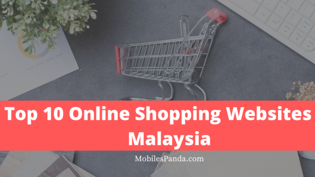 Top 10 Online Shopping Sites in Malaysia 2021